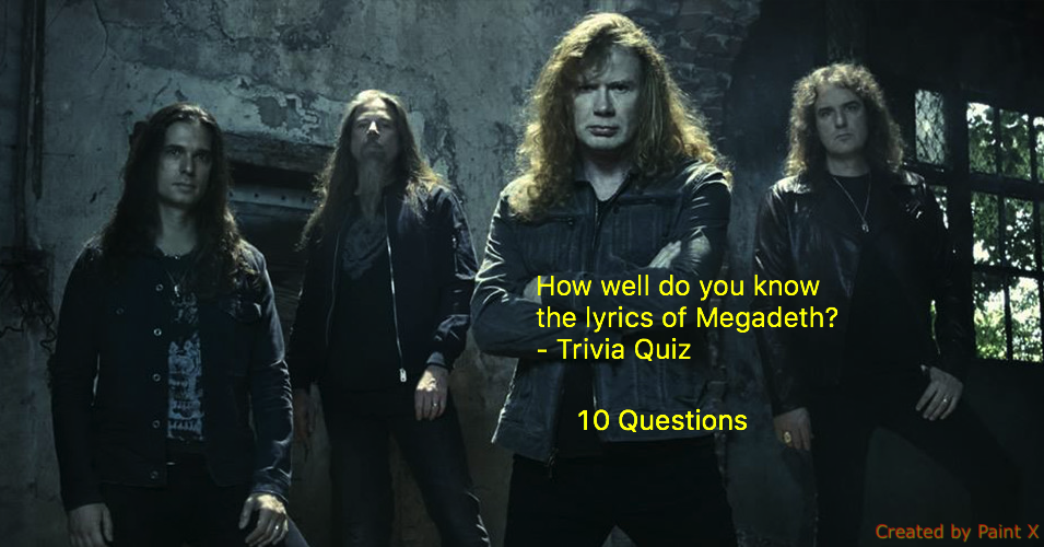 How well do you know the lyrics of Megadeth? - Trivia Quiz