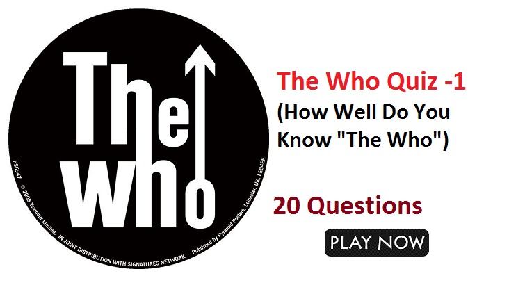 "The Who Quiz -1 (How Well Do You Know ""The Who"")"