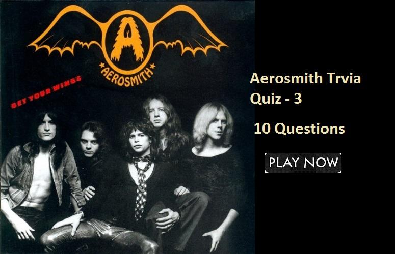 Aerosmith Trvia Quiz - 3