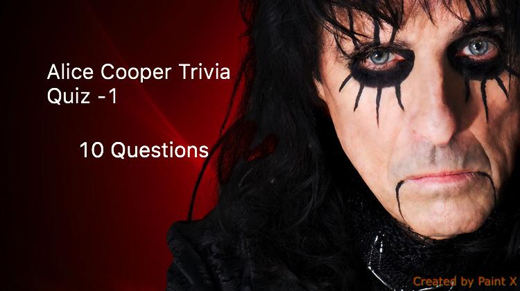 Alice Cooper Trivia Quiz -1