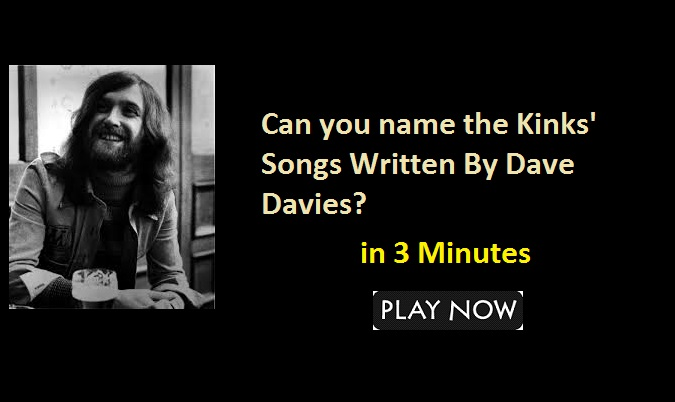 Can you name the Kinks' Songs Written By Dave Davies