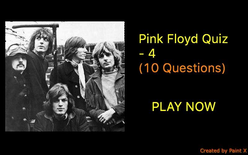 Pink Floyd Quiz - 4 (10 Questions)