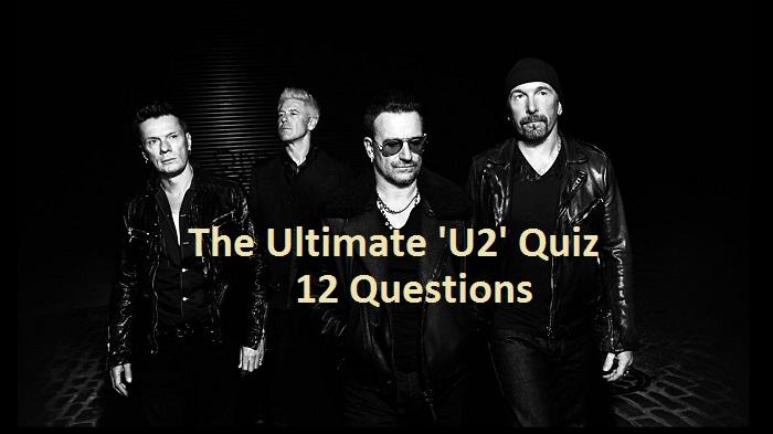 The Ultimate 'U2' Quiz