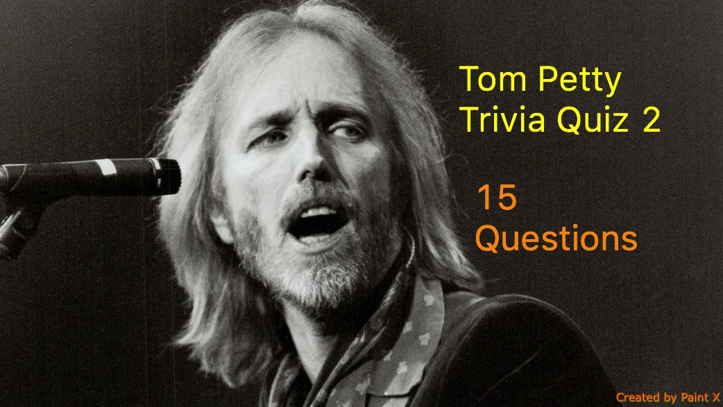 Tom Petty Trivia Quiz 2