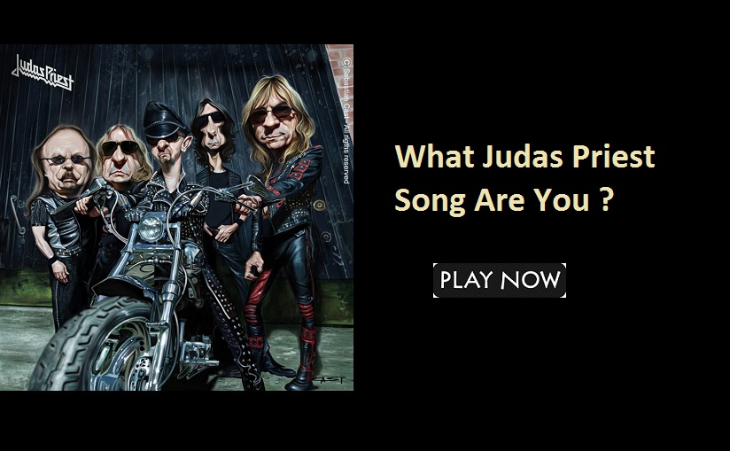 What Judas Priest Song Are You?