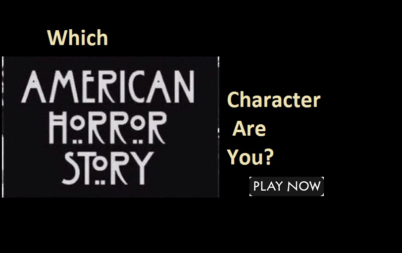 Which American Horror Story Character Are You