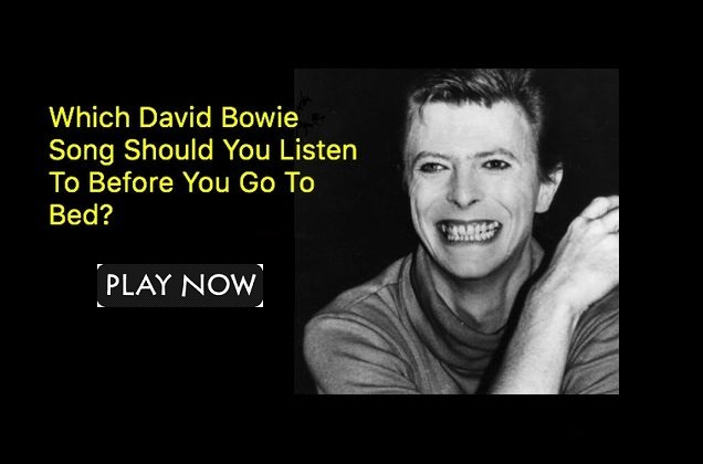 Which David Bowie Song Should You Listen To Before You Go To Bed