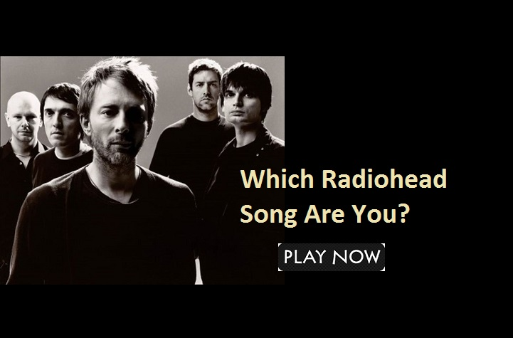 http://quizforfan.com/which-radiohead-song-are-you/