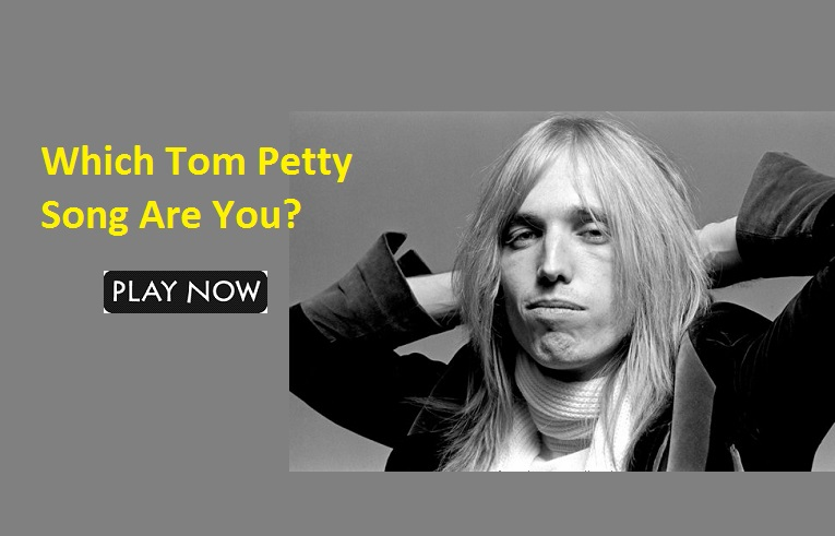 Which Tom Petty Song Are You?