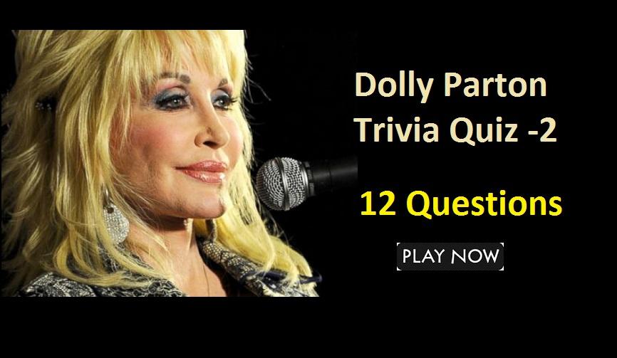Dolly Parton Trivia Quiz -2