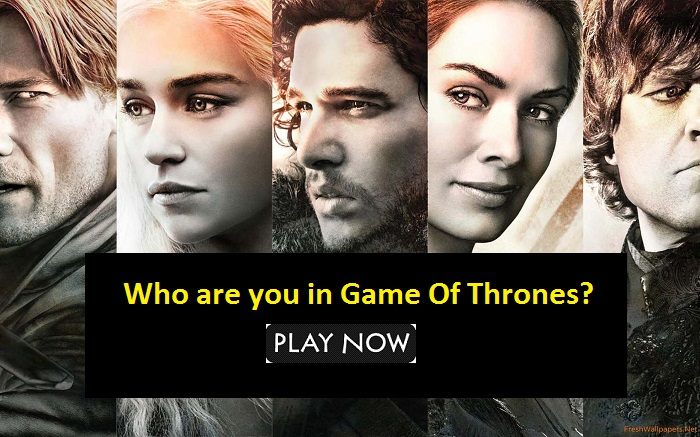 Who are you in Game Of Thrones?