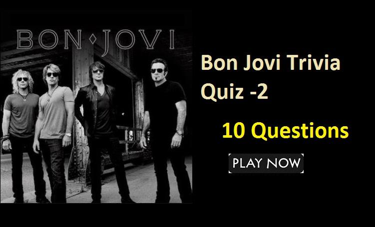 Bon Jovi Trivia Quiz -2