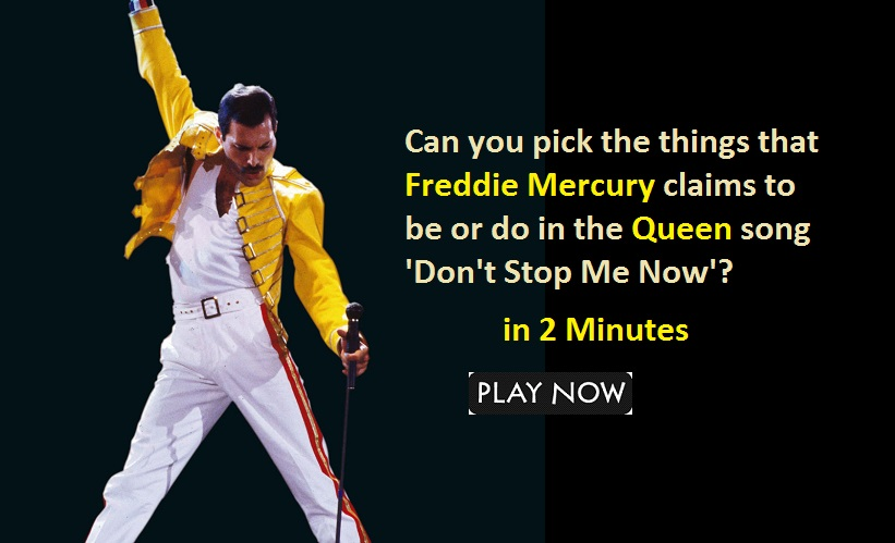 Can you pick the things that Freddie Mercury claims to be or do in the Queen song 'Don't Stop Me Now'?
