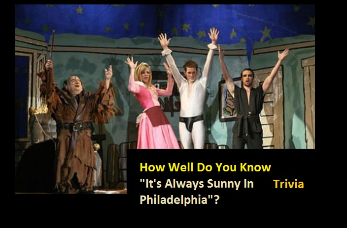 How Well Do You Know It's Always Sunny In Philadelphia