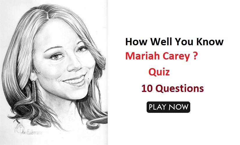 How Well You Know Mariah Carey ?