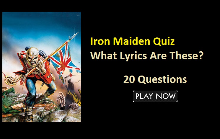 Iron Maiden Trivia Quiz - What Lyrics Are These