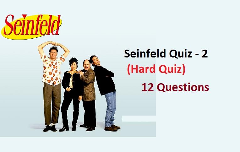 Seinfeld Quiz - 2 (Hard Quiz)