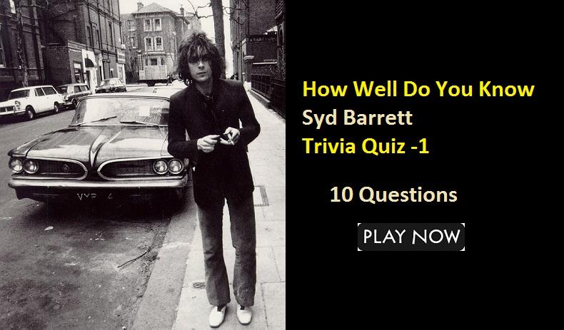 Syd Barrett Trivia Quiz -1
