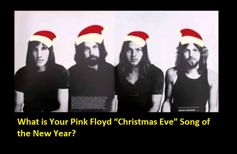 "What is Your Pink Floyd ""Christmas Eve"" Song of the New Year?"