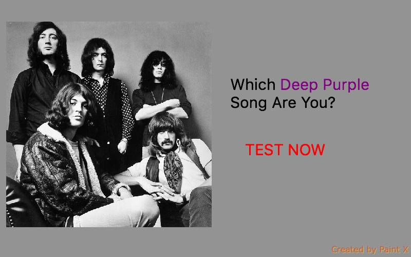 Which Deep Purple Song Are You?