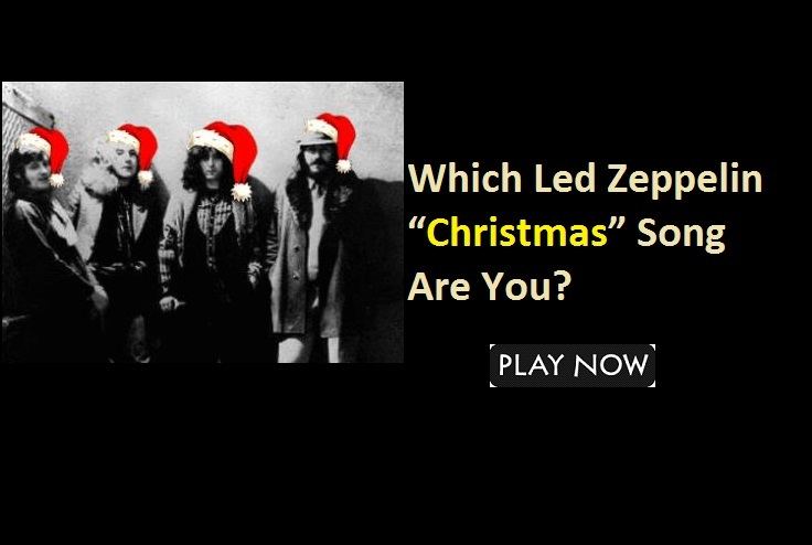 """Which Led Zeppelin """"Christmas"""" Song Are You?"""
