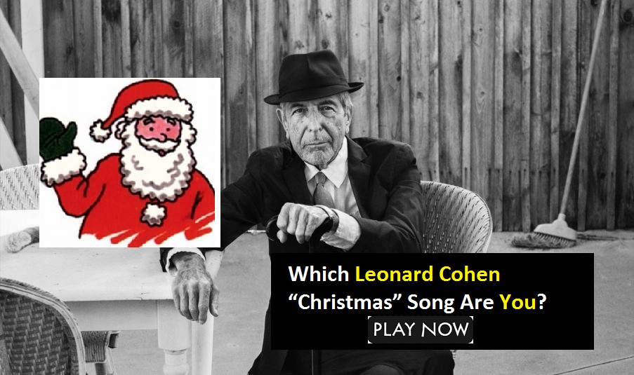 "Which Leonard Cohen ""Christmas"" Song Are You? – Quiz For Fans"