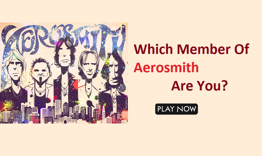 Which Member Of Aerosmith Are You?