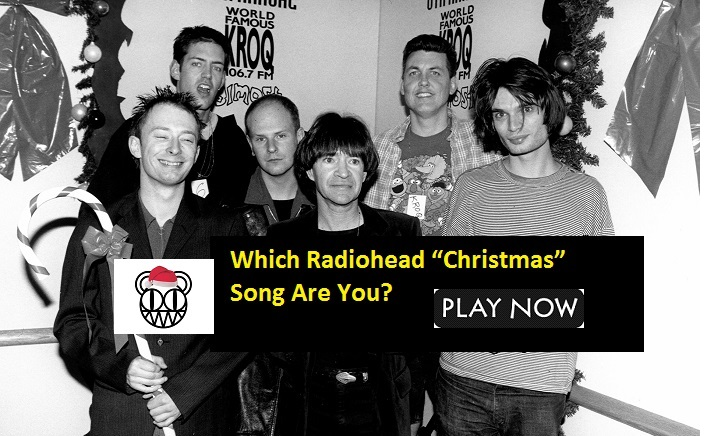 "Which Radiohead ""Christmas"" Song Are You?"