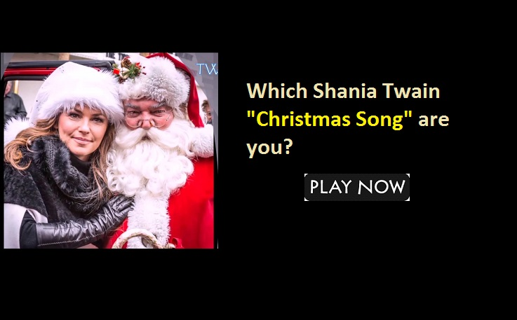 "Which Shania Twain ""Christmas Song"" are you?"