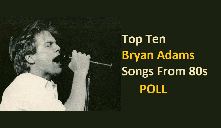 Bryan adams song list quiz for fans for 80 s house music list