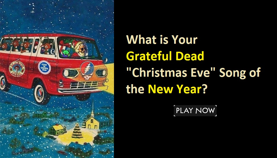 "What is Your Grateful Dead ""Christmas Eve"" Song of the New Year?"