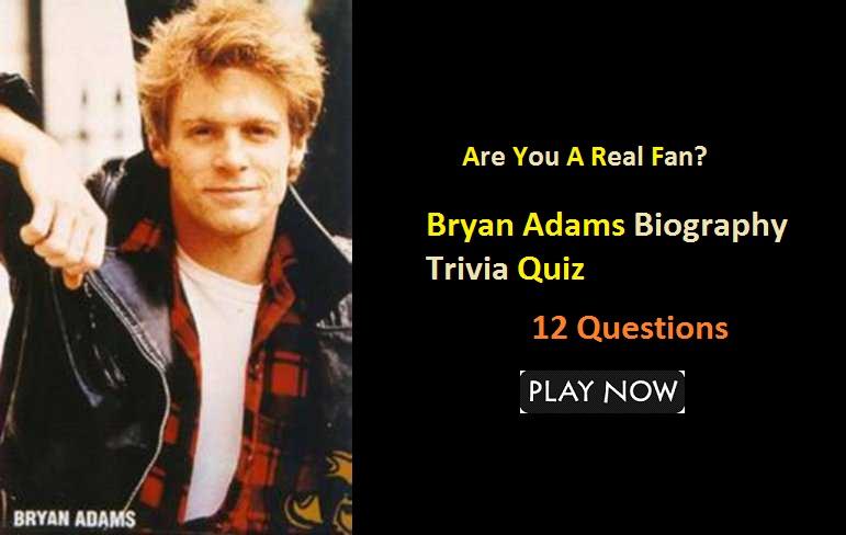 Bryan Adams Biography Trivia Quiz Part-1