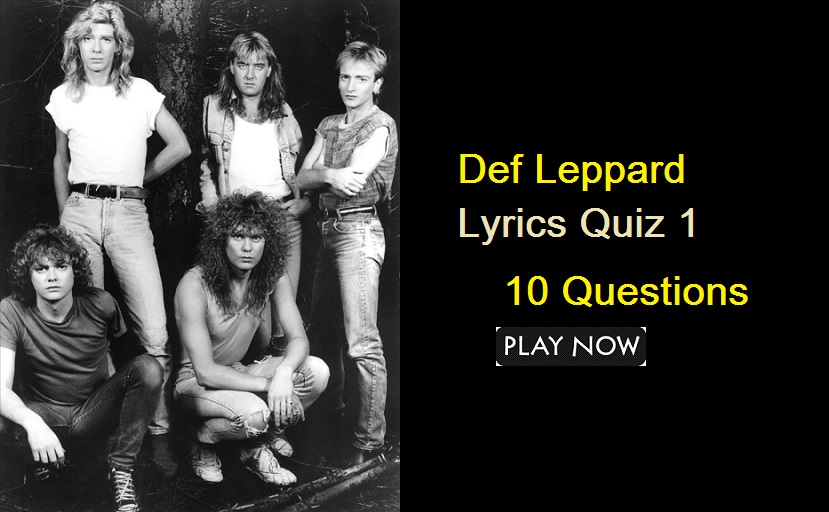 Def Leppard Lyrics Quiz 1