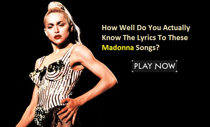 How Well Do You Actually Know The Lyrics To These Madonna Songs