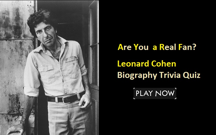 Leonard Cohen Biography Trivia Quiz – Part-1