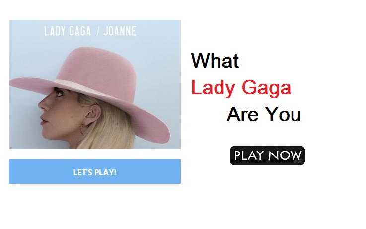 What Lady Gaga Are You?