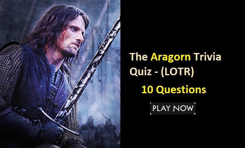 The Aragorn Trivia Quiz - Lord of the Rings