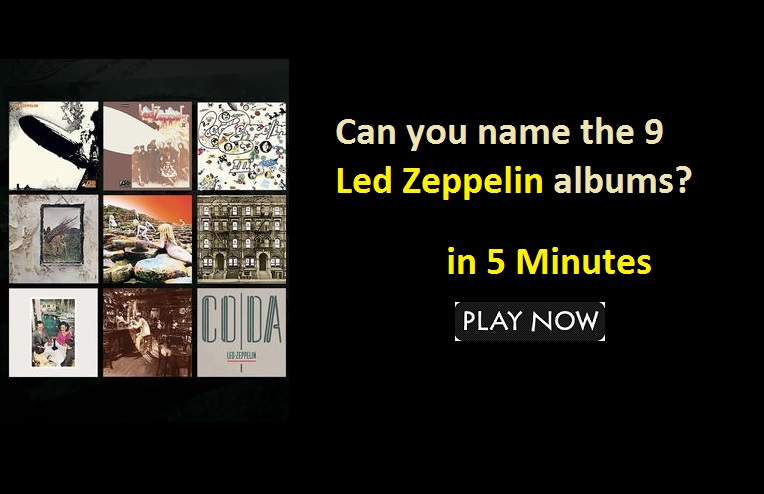 Can you name the 9 Led Zeppelin albums?