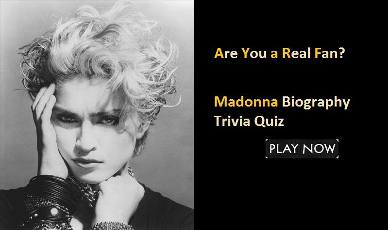 Madonna Biography Trivia Quiz