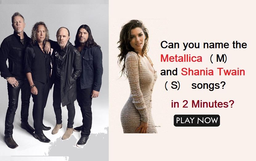 Can you name the Metallica (M) and Shania Twain (S) songs?