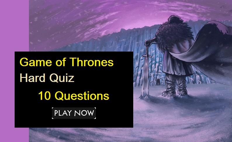Game Of Thrones - Hardest Trivia Quiz