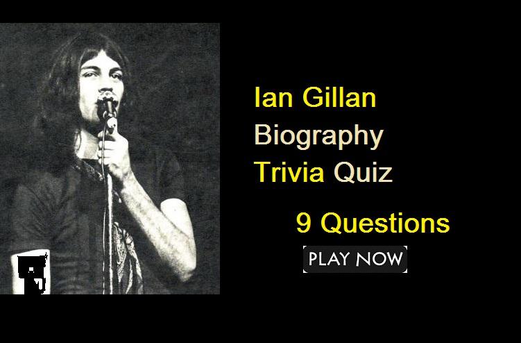Ian Gillan Biography Trivia Quiz