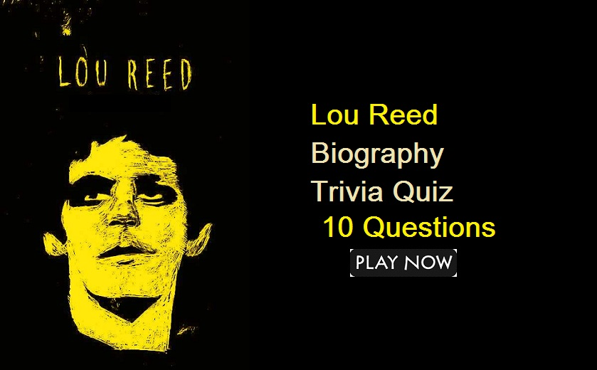 Lou Reed Biography Trivia Quiz