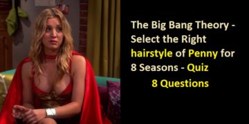 Big Bang Theory - Select the Right hairstyle of Penny for 8 Seasons - Quiz