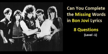 Can You Complete the Missing Words in Bon Jovi Lyrics (Level -1)