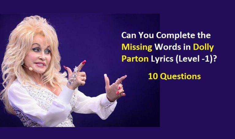 Can You Complete the Missing Words in Dolly Parton Lyrics (Level -1 ...