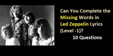 Can You Complete the Missing Words in Led Zeppelin Lyrics (Level -1)?