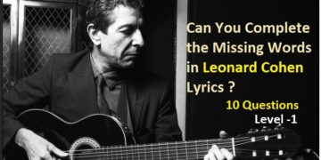 Can You Complete the Missing Words in Leonard Cohen Lyrics (Level -1)