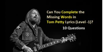 Can You Complete the Missing Words in Tom Petty Lyrics (Level -1)?