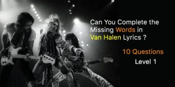 Can You Complete the Missing Words in Van Halen Lyrics (Level -1)